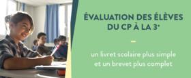 Évaluation des élèves du CP à la 3e. Un nouveau livret scolaire.