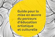 Mettre en place le parcours d'éducation artistique et culturelle de l'élève