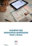 Acquérir des ressources numériques pour l'Ecole