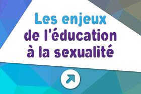 Les enjeux de l'éducation à la sexualité
