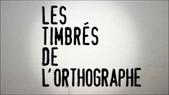 Les timbrés de l'orthographe